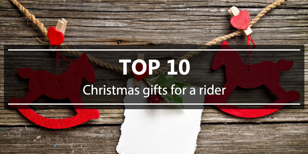 top 10 Christmas gifts for a rider