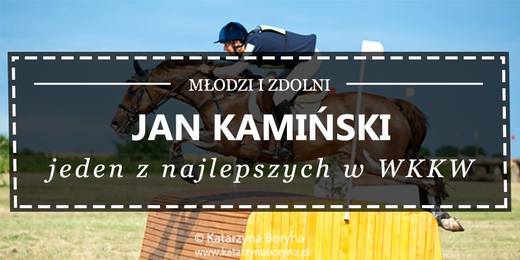 jan kamiński - jeden z najlepszych w wkkw