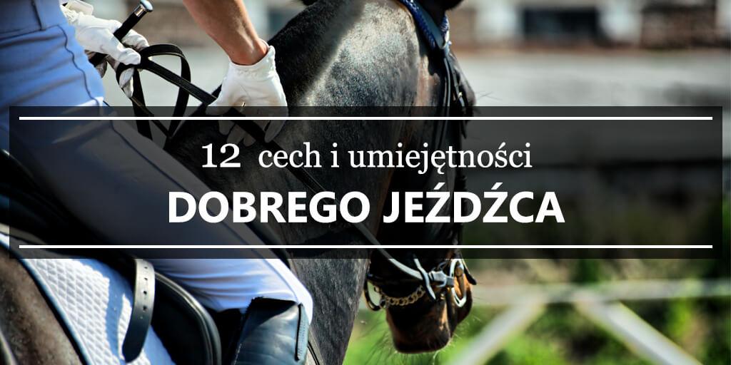 81c0ddda149ae 12 cech i umiejętności dobrego jeźdźca Sklep jeździecki