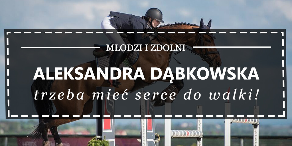 Aleksandra Dąbkowska - trzeba mieć serce do walki