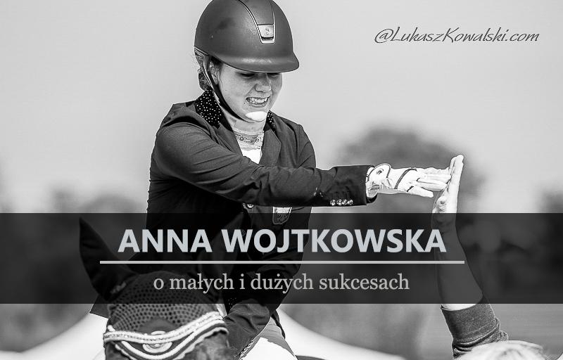 anna-wojtkowska-o-ujezdzeniu-malych-i-duzych-sukcesach