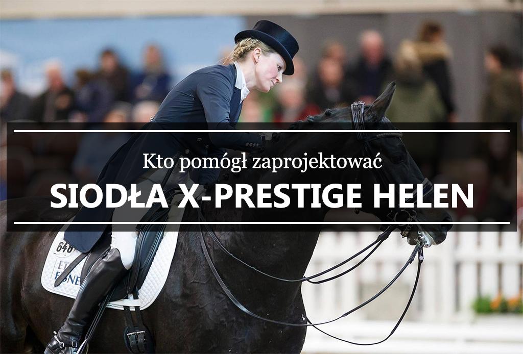 8c2c3a073a767 Kto pomógł zaprojektować Siodła X-Prestige Helen Sklep jeździecki