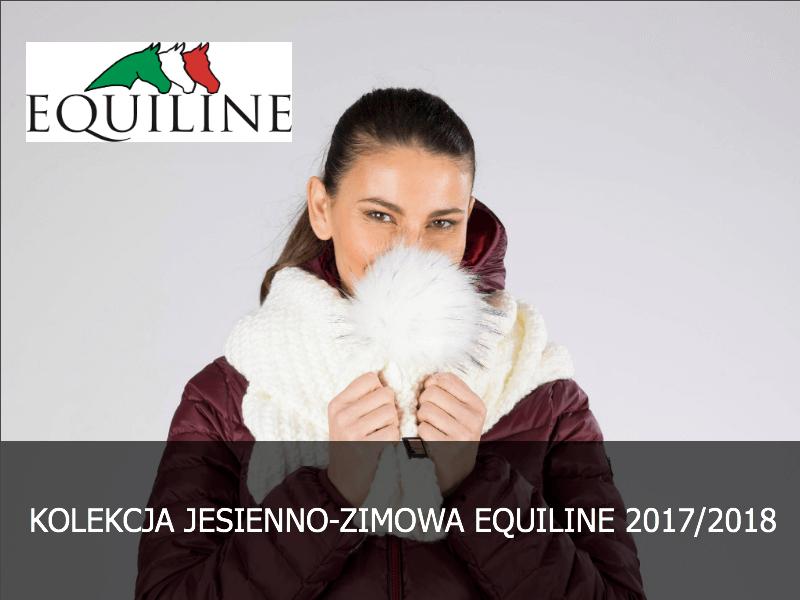 b3d34dbd33287 KOLEKCJA JESIENNO-ZIMOWA EQUILINE 2017/2018 JUŻ W SPRZEDAŻY ...