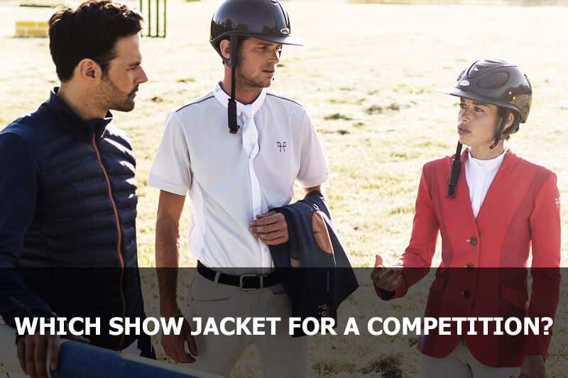 Which show jacket to choose for a competition?