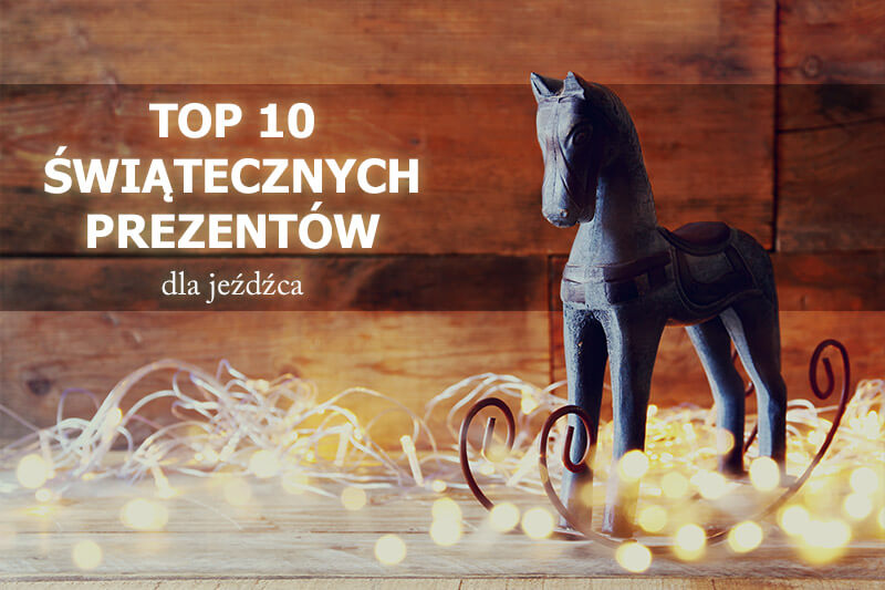 Lista najlepszych pomysłów na prezent pod choinkę dla jeźdźca w 2017 roku